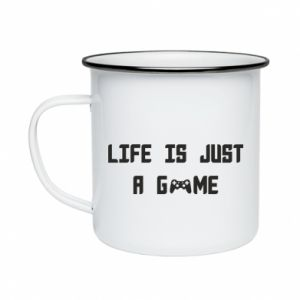 Enameled mug Life is just a game