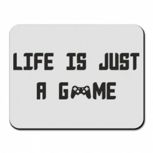 Mouse pad Life is just a game