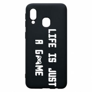 Phone case for Samsung A40 Life is just a game