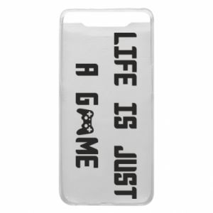 Phone case for Samsung A80 Life is just a game