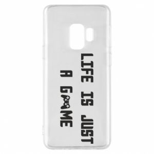 Phone case for Samsung S9 Life is just a game