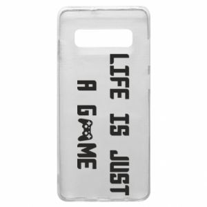 Phone case for Samsung S10+ Life is just a game