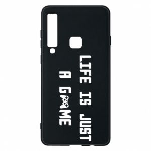 Phone case for Samsung A9 2018 Life is just a game