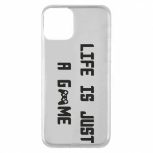 Phone case for iPhone 11 Life is just a game