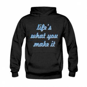 Bluza z kapturem dziecięca Life's what you make it