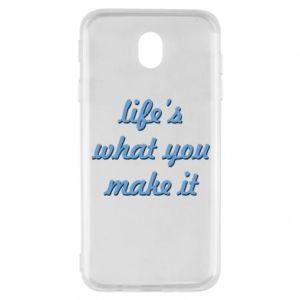 Etui na Samsung J7 2017 Life's what you make it