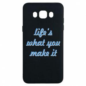 Etui na Samsung J7 2016 Life's what you make it