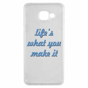 Etui na Samsung A3 2016 Life's what you make it