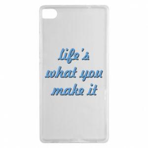 Etui na Huawei P8 Life's what you make it