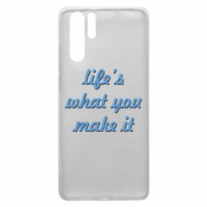 Etui na Huawei P30 Pro Life's what you make it