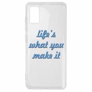 Etui na Samsung A41 Life's what you make it