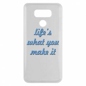 Etui na LG G6 Life's what you make it