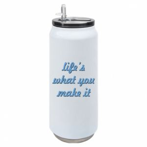 Puszka termiczna Life's what you make it