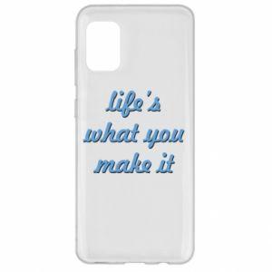 Etui na Samsung A31 Life's what you make it