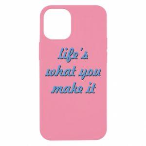 Etui na iPhone 12 Mini Life's what you make it
