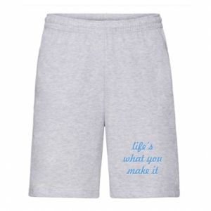 Men's shorts Life's what you make it