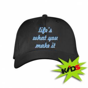 Kids' cap Life's what you make it