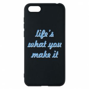Phone case for Huawei Y5 2018 Life's what you make it