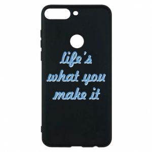 Phone case for Huawei Y7 Prime 2018 Life's what you make it