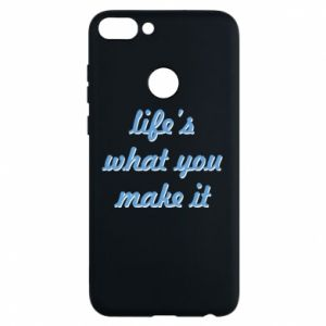 Phone case for Huawei P Smart Life's what you make it