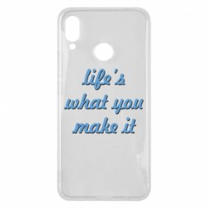 Phone case for Huawei P Smart Plus Life's what you make it