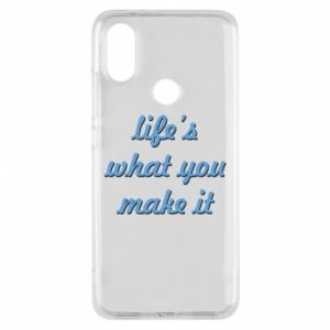 Phone case for Xiaomi Mi A2 Life's what you make it