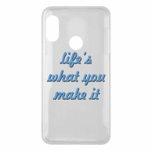 Phone case for Mi A2 Lite Life's what you make it