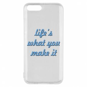 Phone case for Xiaomi Mi6 Life's what you make it