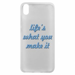 Phone case for Xiaomi Redmi 7A Life's what you make it