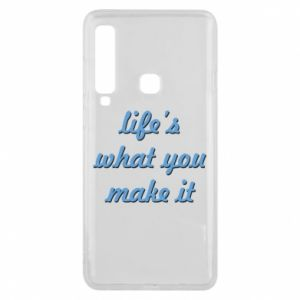 Phone case for Samsung A9 2018 Life's what you make it