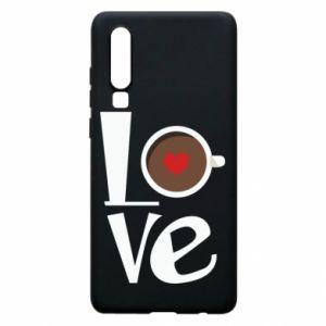 Etui na Huawei P30 Love coffee