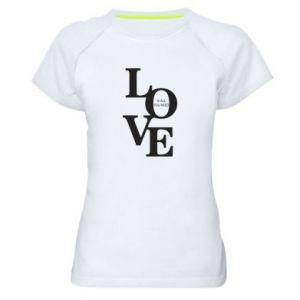 Damska koszulka sportowa Love is all you need