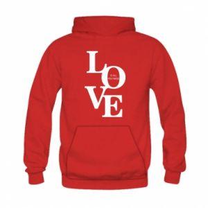 Bluza z kapturem dziecięca Love is all you need