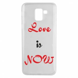 Phone case for Samsung J6 Love is now