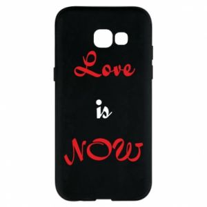 Phone case for Samsung A5 2017 Love is now