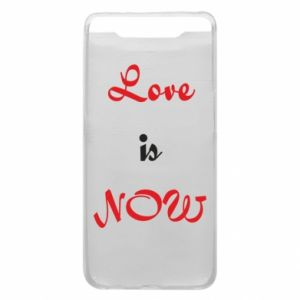 Phone case for Samsung A80 Love is now