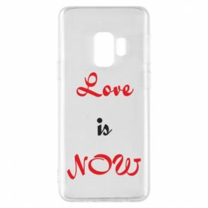 Phone case for Samsung S9 Love is now