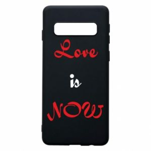 Phone case for Samsung S10 Love is now