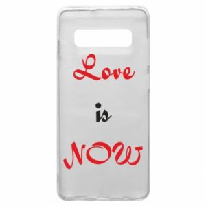 Phone case for Samsung S10+ Love is now