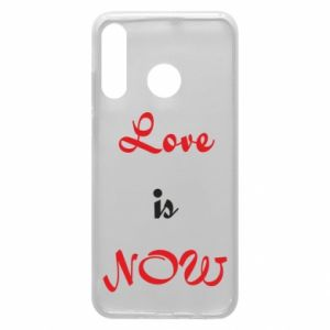 Phone case for Huawei P30 Lite Love is now