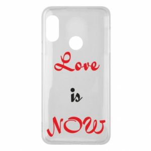 Phone case for Mi A2 Lite Love is now