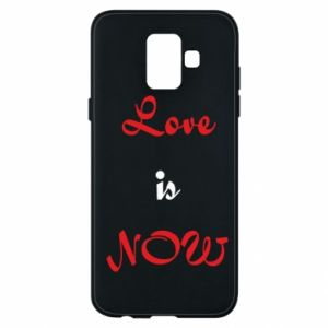 Phone case for Samsung A6 2018 Love is now