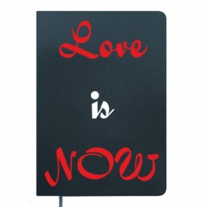 Notes Love is now
