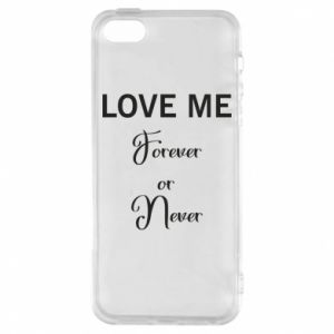 Etui na iPhone 5/5S/SE Love me forever or never