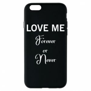 Etui na iPhone 6/6S Love me forever or never