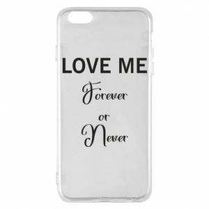 Etui na iPhone 6 Plus/6S Plus Love me forever or never