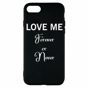 Etui na iPhone 7 Love me forever or never