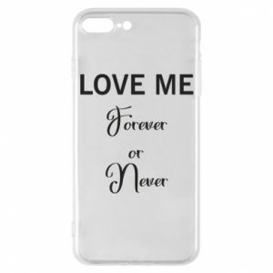 Etui na iPhone 7 Plus Love me forever or never
