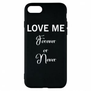 Etui na iPhone 8 Love me forever or never