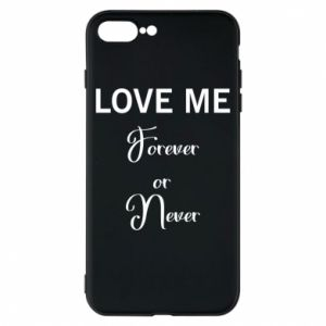 Etui na iPhone 8 Plus Love me forever or never